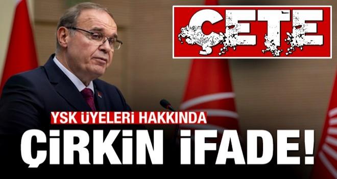 CHP'den YSK üyeleri hakkında çirkin ifade!