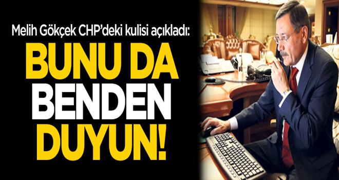 Melih Gökçek CHP'deki kulisi açıkladı: Bunu da benden duyun!