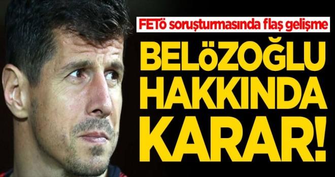 FETö soruşturmasındaki flaş gelişmeyi duyurdu! Emre Belözoğlu hakkında karar verildi