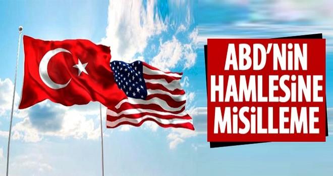 ABD'nin hamlesine Türkiye'den karşılık geldi!