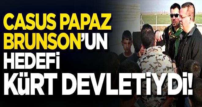 Casus papaz Brunson'un hedefi Kürt devletiydi