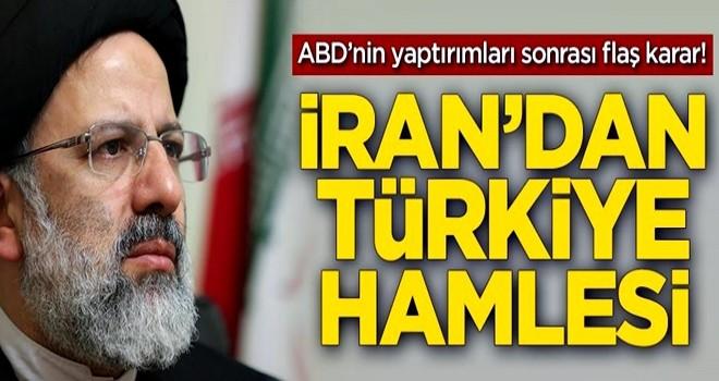 ABD'nin yaptırımları sonrası İran'dan Türkiye hamlesi
