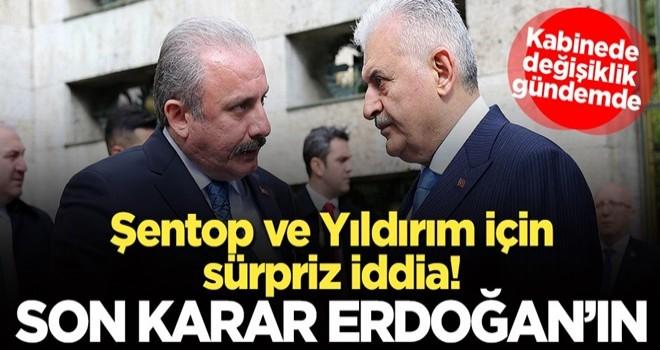 Şentop ve Yıldırım için sürpriz iddia! Son söz Erdoğan'ın