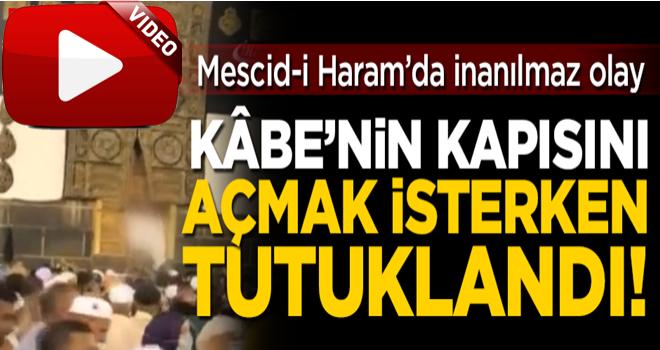 Mescid-i Haram'da inanılmaz olay! Kâbe'nin kapısını açarken tutuklandı