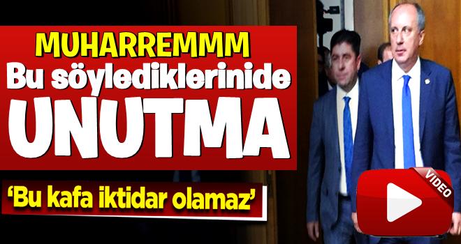 Muharrem İnce, Erdoğan'ın başarısını böyle takdir etmişti