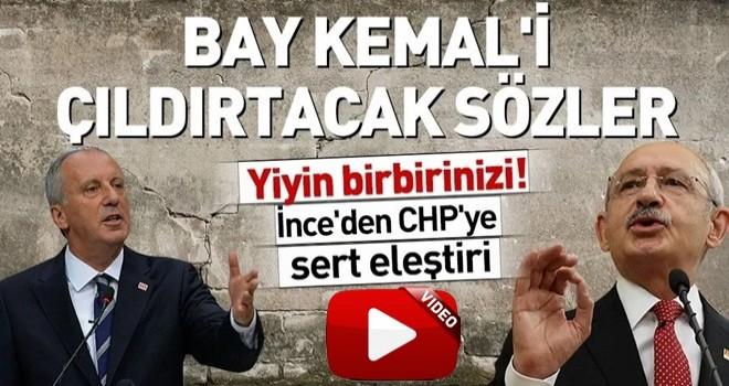 Muharrem İnce'den Kılıçdaroğlu'nu kızdıracak sözler! .