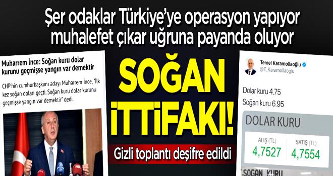Şer odaklar Türkiye'ye operasyon yapıyor, soğan ittifakı payanda oluyor!