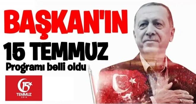 Başkan Erdoğan'ın 15 Temmuz etkinlik programı belli oldu