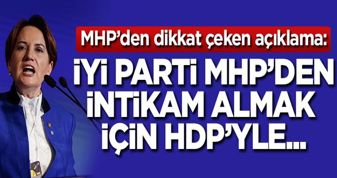 Dikkat çeken açıklama: İYİ Parti MHP'den intikam almak için HDP'yle...