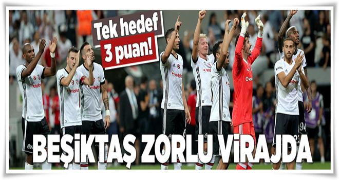 Beşiktaş zorlu virajda  .