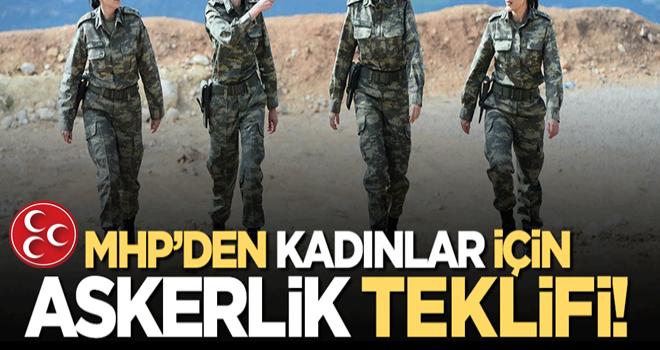 MHP'den 'Kadınlara da askerlik izni verilsin' teklifi!