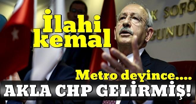 Kemal özgüvenle konuştu: ''Metro denince akla CHP gelir'' !!!