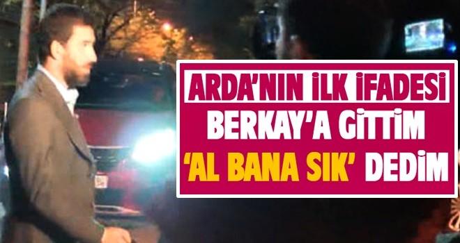 İşte Arda Turan'ın ifadesi..