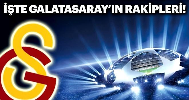 Galatasaray muhtemel rakipleri belli oldu!