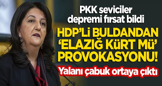 HDP'li Pervin Buldan'dan 'Elazığ Kürt mü' provokasyonu! Yalanı çabuk ortaya çıktı