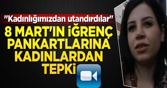 8 Mart'ın iğrenç pankartlarına, Ankaralı kadınlardan tepki!