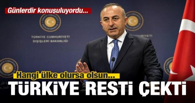 Türkiye resti çekti: Hangi ülke olursa olsun...