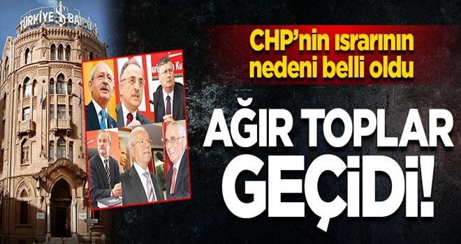 CHP'nin ısrarının nedeni belli oldu... Ağır toplar geçidi!