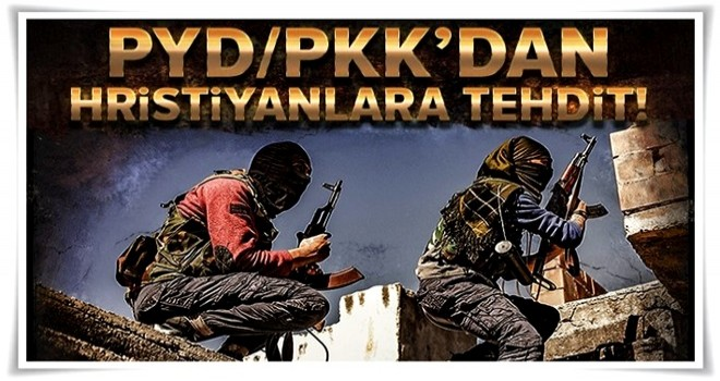 PYD/PKK Suriye'nin kuzeydoğusunda Hristiyanları kaçırıyor! .