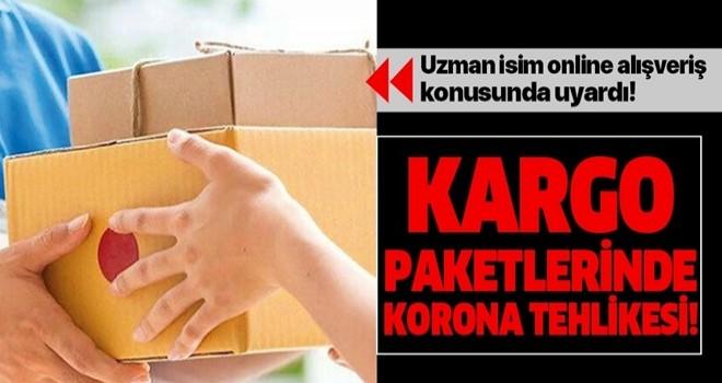 Kargo paketlerindeki corona tehlikesine dikkat!.