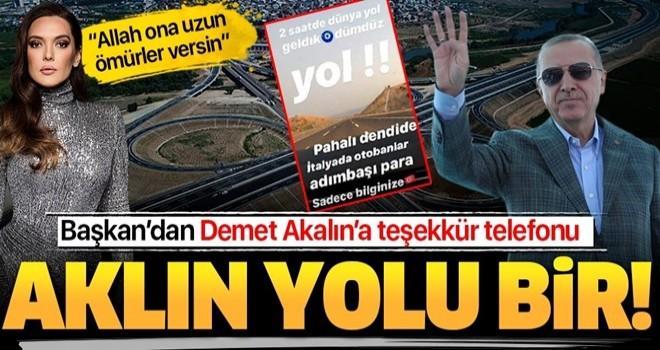 Başkan Erdoğan'dan Demet Akalın'a teşekkür telefonu .