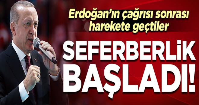 Erdoğan'ın çağrısı sonrası harekete geçtiler! Seferberlik başladı
