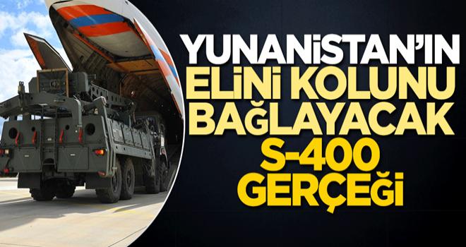 Yunanistan'ın elini kolunu bağlayacak S-400 gerçeği!