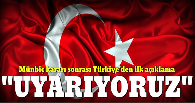 Türkiye'den sert Münbiç uyarısı