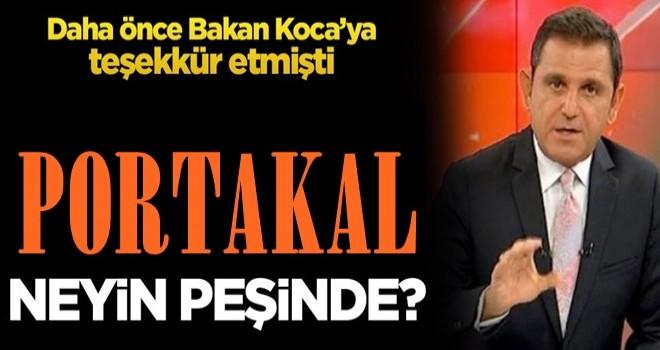 Daha önce Bakan Koca'ya teşekkür etmişti… Fatih Portakal neyin peşinde?