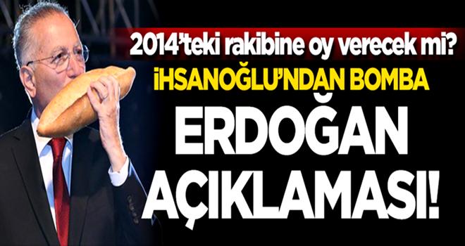 Eski rakibine oy verecek mi? İhsanoğlu'ndan bomba 'Erdoğan' açıklaması