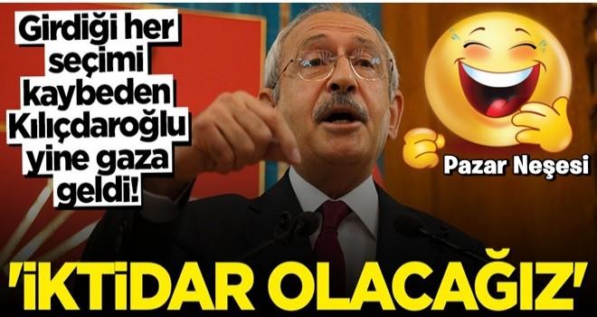 Kılıçdaroğlu yine gaza geldi: İktidar olacağız