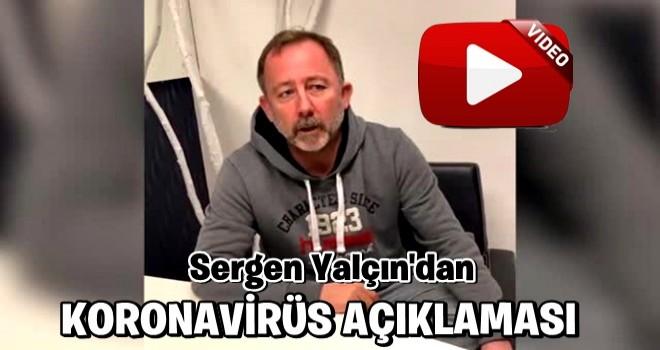 Sergen Yalçın'dan koronavirüs açıklaması