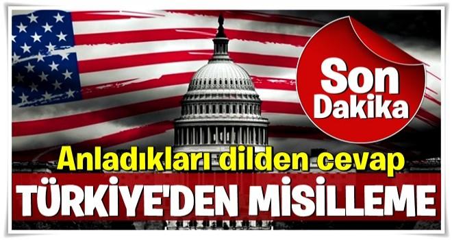 Türkiye'den ABD'ye misilleme!