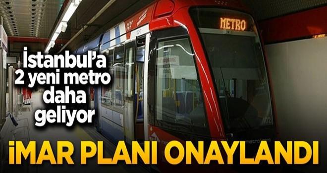 İstanbul'un 2 yeni metro hattı onaylandı
