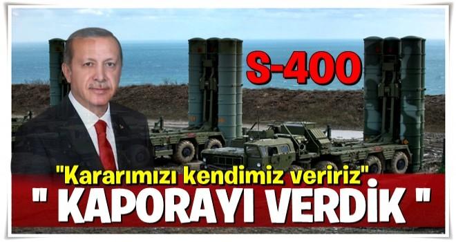Cumhurbaşkanı Erdoğan: Kararımızı kendimiz veririz
