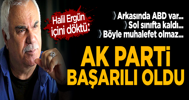 Halil Ergün: Türkiye'de sol sınıfta kaldı