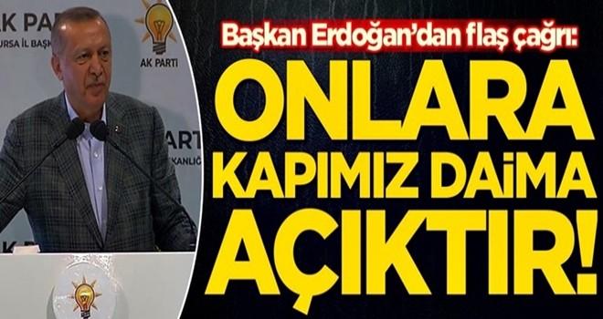 Başkan Erdoğan'dan flaş çağrı: AK Parti'nin kapısı daima açık