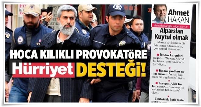 Hürriyet yazarından provokatör Kuytul'a destek .