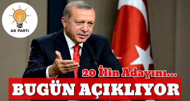 AK Parti'de 20 ilin adayı bugün açıklanıyor