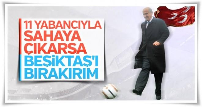 Devlet Bahçeli'den yabancı futbolcu tepkisi