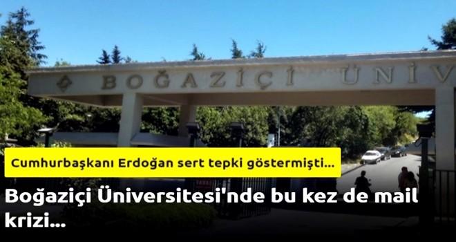 Boğaziçi Üniversitesi'nde bu kez de mail krizi...