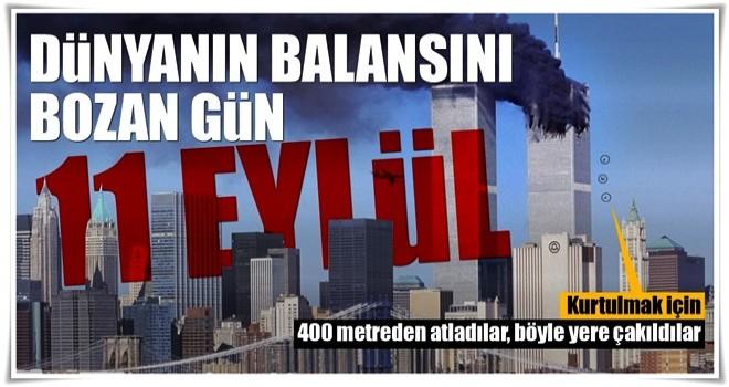 Her şey o gün başladı: 11 Eylül! Dünyanın balansını bozan saldırı