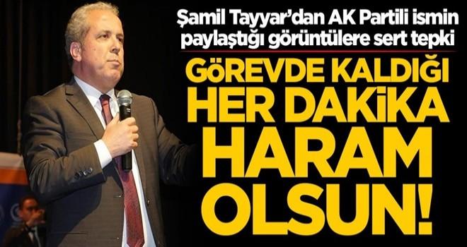 Şamil Tayyar'dan AK Partili ismin paylaştığı görüntülere sert tepki! 'Görevde kaldığı her dakika haram olsun'