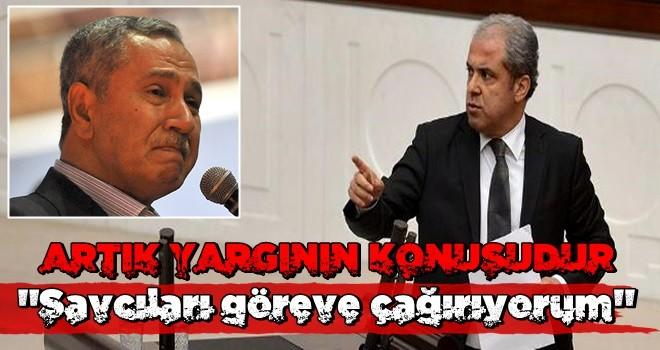 """Şamil Tayyar'dan çok sert Bülent Arınç çıkışı! """"Artık YARGININ SORUNUDUR"""""""