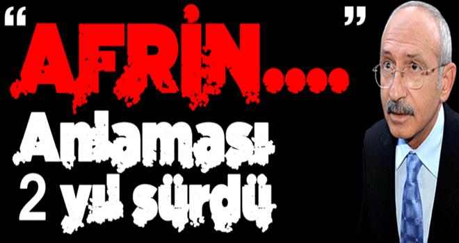 Kemal'in Afrin'i  anlaması 2 yıl sürdü!