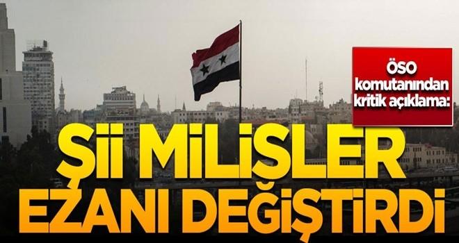ÖSO komutanı açıkladı! 'Şii milisler, ezanı değiştirdi'