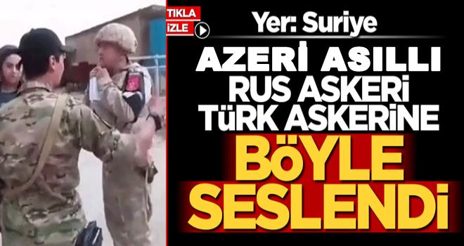 Azeri asıllı Rus askeri Türk askerine böyle seslendi