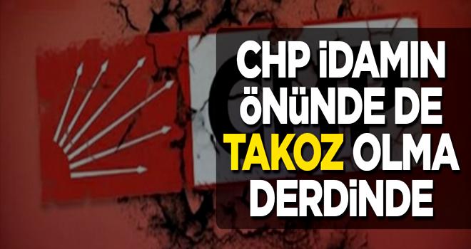 CHP idamın önünde de takoz olma derdinde
