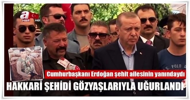 Cumhurbaşkanı Erdoğan Hakkari Şehidinin cenaze töreninde