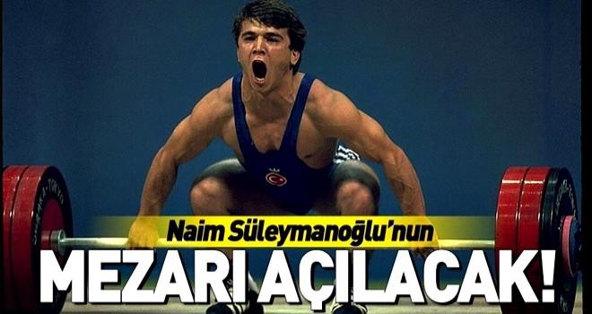 Naim Süleymanoğlu'nun mezarı açılacak .